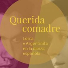 'Querida comadre', los orígenes de la Danza Moderna, en el Centro Lorca