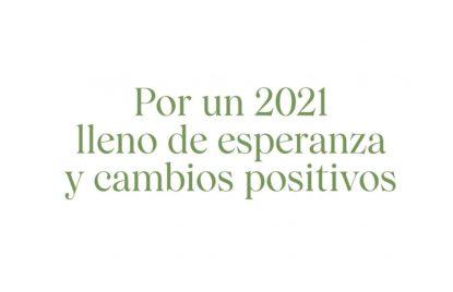 Por un 2021 lleno de esperanza y cambios positivos